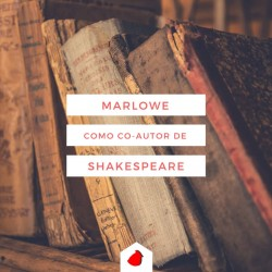 Marlowe como co-autor de Shakespeare